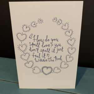 How do you spell love - Winnie the Pooh Quote Card